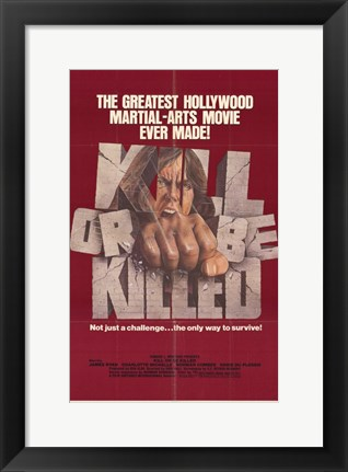 Framed Kill or Be Killed Print