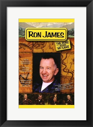 Framed Ron James: The Road Between My Ears Print