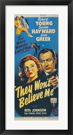 Framed They Won't Believe Me Print