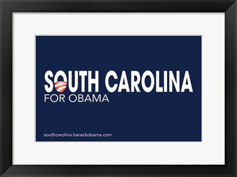 Framed Barack Obama - (South Carolina for Obama) Campaign Poster Print