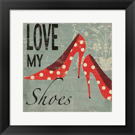 Framed Love My Shoes Print