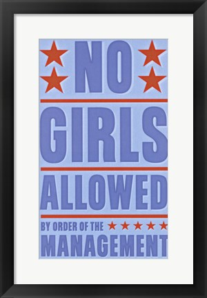 Framed No Girls Allowed Print