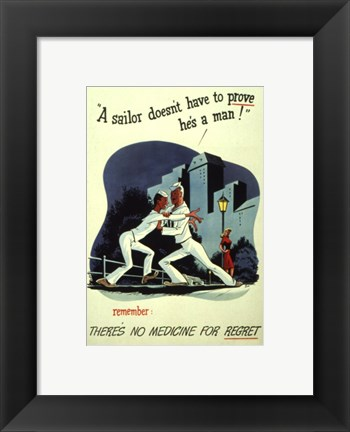 Framed Sailor Doesn't Have to Prove He's a Man Print