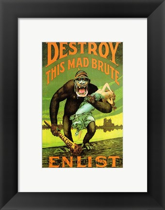 Framed Destroy This Mad Brute' US Enlist Poster Print