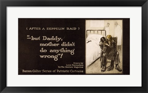 Framed After a Zeppelin Raid -- But Daddy, mother didn't do anything wrong! Print