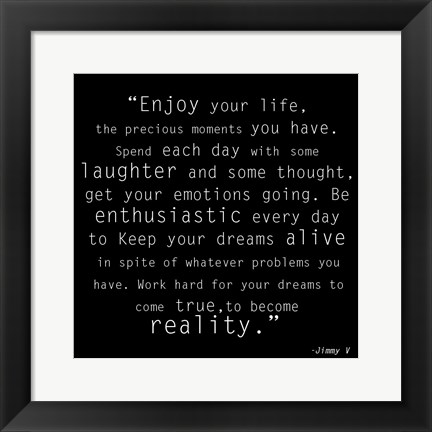 Framed Enjoy Life, Jimmy V Quote Print