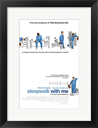 Framed Sleepwalk with Me Print