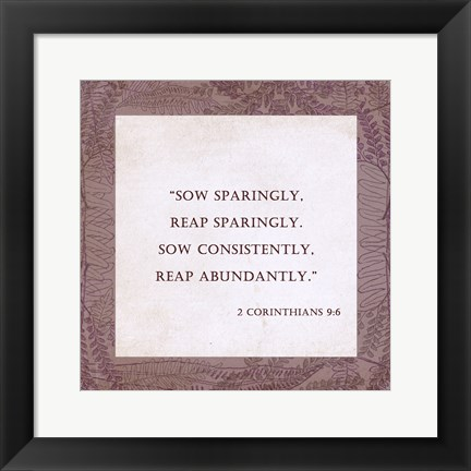 Framed Sow Sparingly 2 Corinthians 9:6 Print