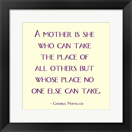 Framed Mother Is No One Else Print