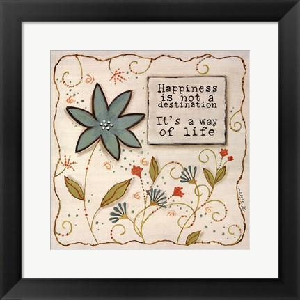Framed Happiness is a Way of Life Print