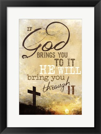Framed If God Brings You To It Print