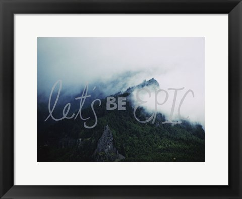 Framed Let's Be Epic Print