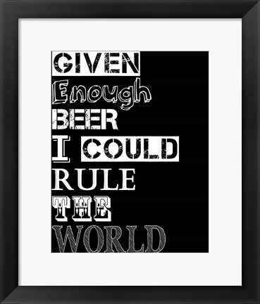 Framed I Could Rule the World Print