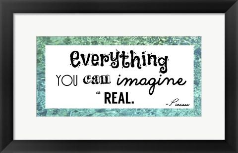 Framed Everything You Can Imagine Is Real -Picasso Print