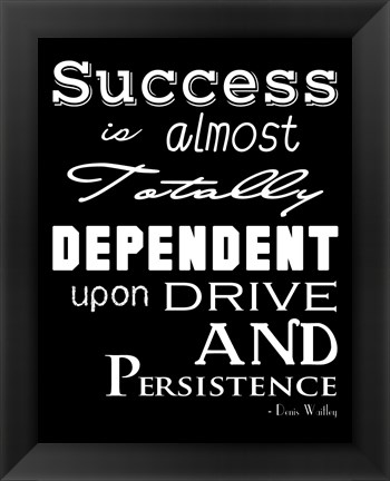 Framed Success is Dependent Upon Drive Print