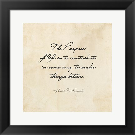 Framed Purpose of Life -Robert F. Kennedy Print