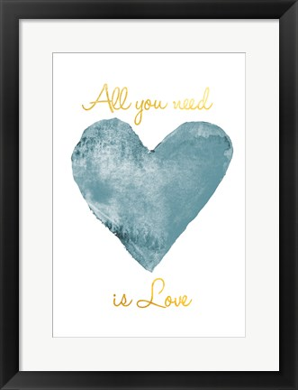 Framed All you need Print