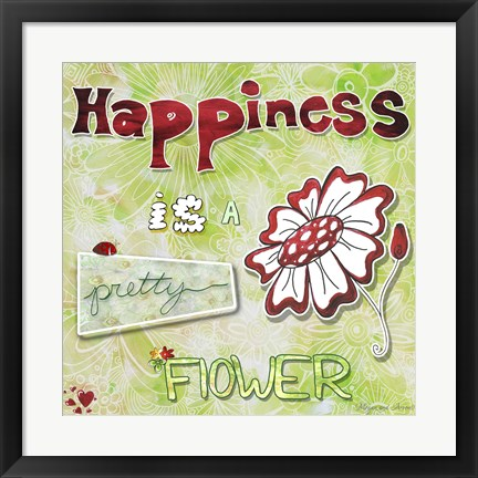 Framed Happiness Is A Pretty Flower Print