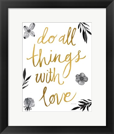 Framed Do All Things with Love BW Print