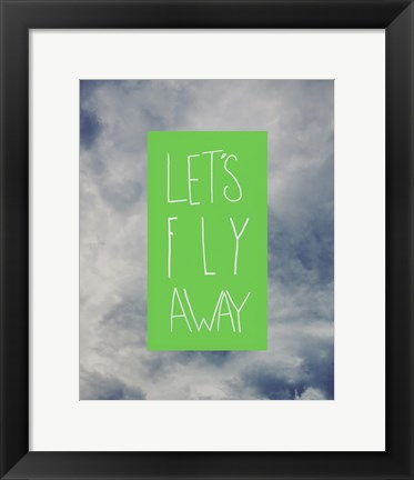 Framed Let's Fly Away Print