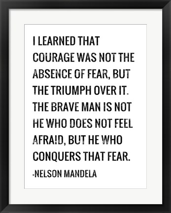 Framed Courage - Nelson Mandela Quote Print