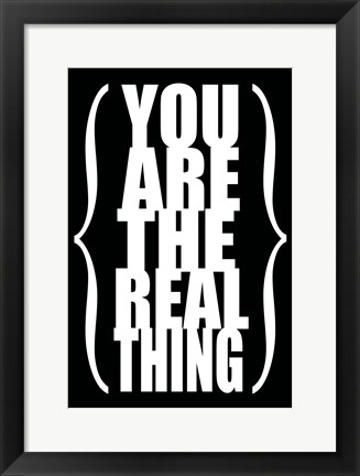 Framed You are the Real Thing 2 Print