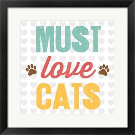 Framed Must Love Cats Print