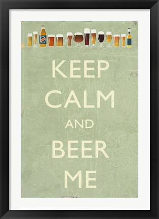 Framed Keep Calm Beer Me Print