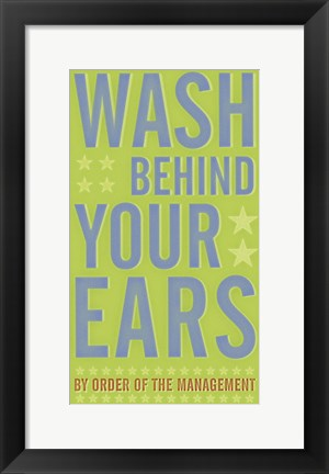Framed Wash Behind Your Ears Print
