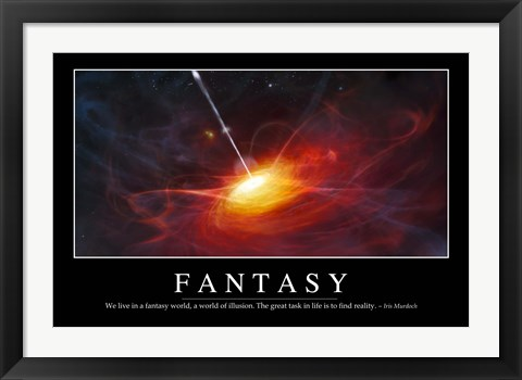 Framed Fantasy: Inspirational Quote and Motivational Poster Print