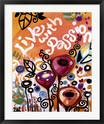 Framed Live With Passion Flowers Print