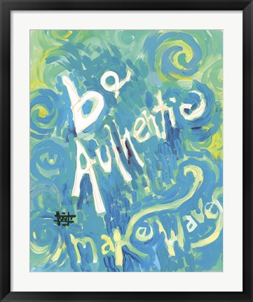 Framed Be Authentic Make Waves Print