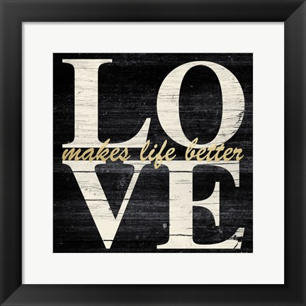 Framed Love Makes Life Print