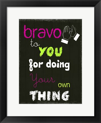Framed Bravo To You Print