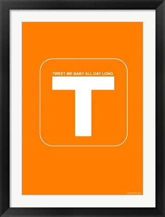 Framed Tweet Me Baby All Day Long Orange Print