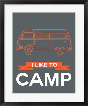 Framed I Like to Camp 1 Print