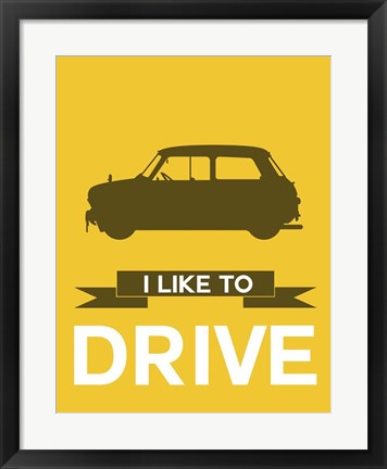 Framed I Like to Drive Mini Cooper 1 Print