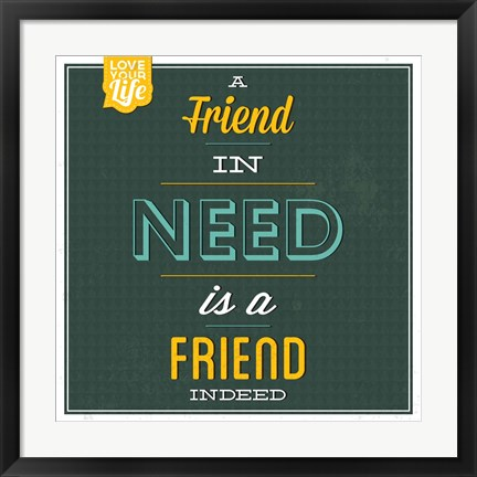 Framed Friend Indeed Print
