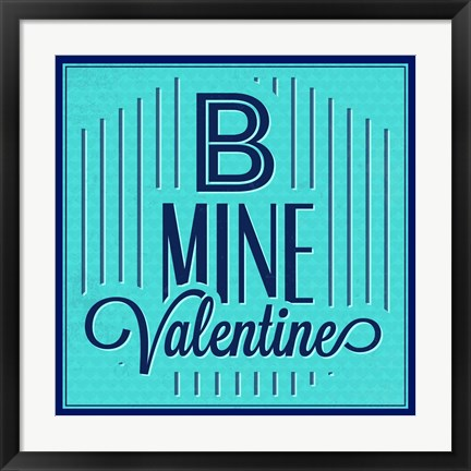 Framed B Mine Valentine 1 Print