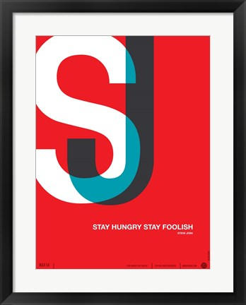 Framed Stay Hungry Stay Foolsih Print