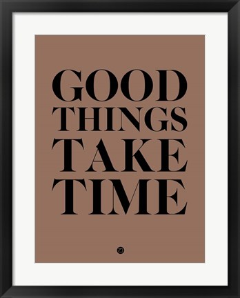 Framed Good Things Take Time 3 Print