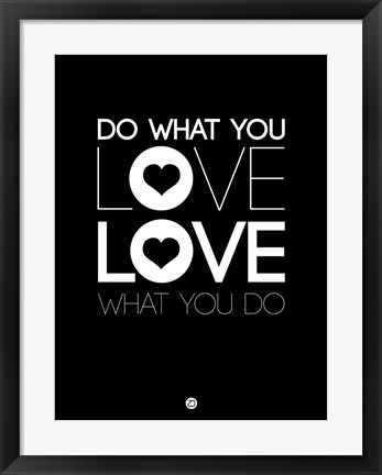 Framed Do What You Love What You Do 1 Print