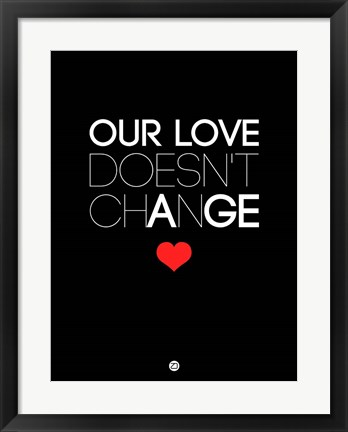 Framed Our Life Doesn't Change 1 Print