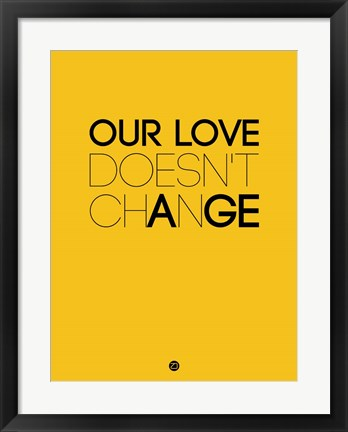 Framed Our Life Doesn't Change 3 Print