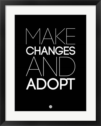 Framed Make Changes and Adopt 1 Print