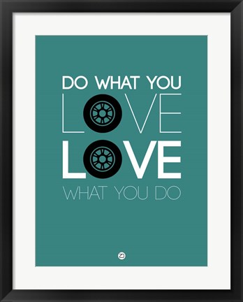 Framed Do What You Love Love What You Do 5 Print
