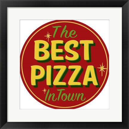 Framed Best Pizza In Town Print