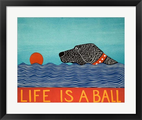 Framed Life is a Ball Black Print