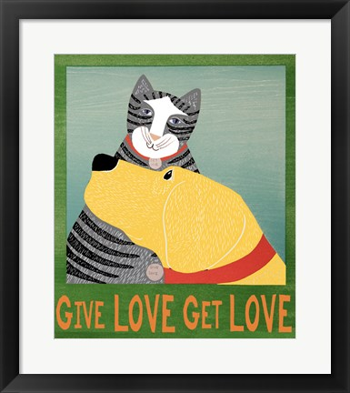 Framed Give Love Get Love Print