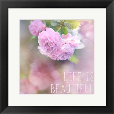 Framed Life is Beautiful Print